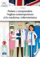 Parlare e comprendere l'inglese contemporaneo della medicina e infermieristica