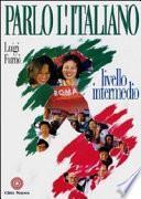 Parlo l'italiano. Livello intermedio. Con audiocasetta