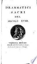 Parnaso italiano: Drammatici sacri del secolo XVIII