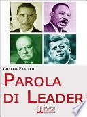 Parola di Leader. I Discorsi Ipnotici delle Persone che Hanno Cambiato il Mondo. (Ebook Italiano - Anteprima Gratis)