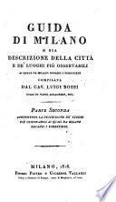 Parte seconda contenente la descrizione de'luoghi piu osservabili ai quali da Milano recansi i forestieri