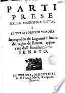Parti prese dalla magnifica città e sp. territorio di Verona in proposito de legnami in locho del taglio de roveri, approvate dall'Ecc.mo Senato