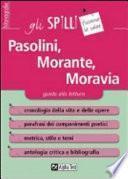 Pasolini, Morante, Moravia