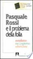 Pasquale Rossi e il problema della folla