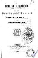 Pasquino e Marforio ovvero Due vecchi burlati commedia in tre atti con Stenterello