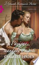 Passione, scandali e segreti