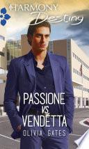 Passione vs vendetta