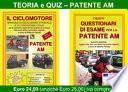 Patente AM. Il ciclomotore. Manuale di educazione stradale e di convivenza civile per la soluzione ragionata dei questionari d'esame-I nuovi questionari di esame per la patente AM