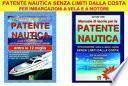 Patente nautica senza limiti dalla costa. Per imbarcazioni a vela e a motore