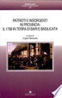 Patrioti e insorgenti in provincia: il 1799 in terra di Bari e Basilicata