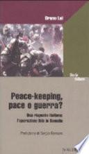 Peace-keeping, pace o guerra?
