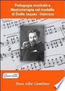 Pedagogia musicale e musicoterapia nel modello di Émile Jaques Dalcroze