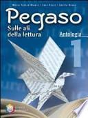 Pegaso. Antologia. Per la Scuola media