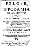 Pelope, e Ippodamia drammetto poesia del sig. conte Antonio Maria Campeggi colla musica del signor Gio. Paolo Colonna ...