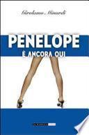 Penelope è ancora qui