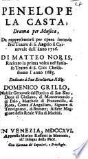 Penelope la casta. Drama per musica, da rappresentarsi per opera seconda nel Teatro di S. Angelo il Carnevale dell'anno 1716, etc