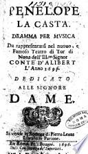 Penelope la casta. Dramma per musica da rappresentarsi nel nuouo, e famoso teatro di Tor di Nona ... Dedicato alle signore dame [Matteo Nores]