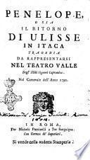 Penelope, o sia Il ritorno di Ulisse in Itaca tragedia da rappresentarsi nel teatro Valle degli illmi signori Capranica. Nel carnevale dell'anno 1791