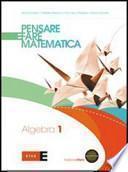 Pensare e fare matematica. Con espansione online. Per le Scuole superiori