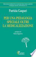 Per una pedagogia speciale oltre la medicina