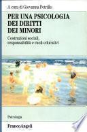 Per una psicologia dei diritti dei minori. Costruzioni sociali, responsabilità e ruoli educativi