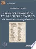 Per una storia romanza del Rythmus Caudatus Continens. Testi e manoscritti dell'area galloromanza