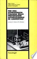 Per una storiografia italiana della prevenzione occupazionale ed ambientale