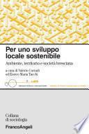 Per uno sviluppo locale sostenibile. Ambiente, territorio e società bresciana
