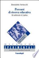 Percorsi di ricerca educativa/Itinerarios de investigación educativa. Gli Editoriali di Cadmo/Los Editoriales de Cadmo