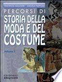 Percorsi di storia della moda e del costume. Per le Scuole superiori