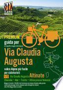 Percorso ciclabile Via Claudia Augusta 1/2 Altinate PREMIUM