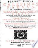 Perfectissimus Calepinus parvus, sive correctissimum dictionarium Caesaris Calderini Mirani