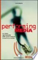 Performing media