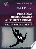 Persona, democrazia, autoritarismo. Uscita dalla libertà