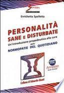 Personalità sane e disturbate. Un'introduzione propedeutica alla cura delle normopatie del quotidiano. Con DVD