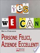 Persone Felici, Aziende Eccellenti. Come Motivare e Rendere Felici le Persone per Aumentare la Produttività e i Risultati. (Ebook Italiano - Anteprima Gratis)