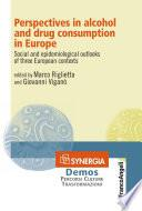 Perspectives in alcohol and drug consumption in Europe. Social and epidemiological outlooks of three European contexts