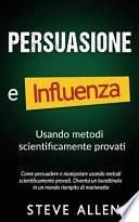 Persuasione E Influenza Usando Metodi Scientificamente Provati
