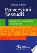 Perversioni sessuali. Psicologia dei comportamenti sessuali devianti