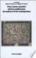 Pesci, barche, pescatori nell'area mediterranea dal Medioevo all'età contemporanea