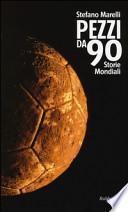 Pezzi da 90. Storie mondiali