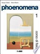 Phoenomena. Corso di fisica