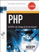 PHP. Dall'HTML allo sviluppo di siti web dinamici. Con CD-ROM