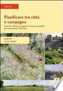 Pianificare tra città e campagna. Scenari, attori e progetti di nuova ruralità per il territorio di Prato