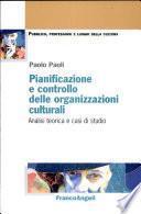 Pianificazione e controllo delle organizzazioni culturali. Analisi teorica e casi di studio