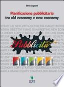 Pianificazione pubblicitaria. Tra old economy e new economy. Con espansione online. Per gli Ist. professionali