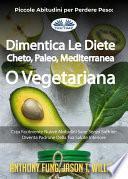 Piccole Abitudini Per Perdere Peso: Dimentica Le Diete Cheto, Paleo, Mediterranea O Vegetariana