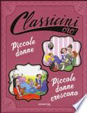 Piccole donne-Piccole donne crescono di Louisa May Alcott. Ediz. illustrata