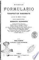 Piccolo formulario terapeutico ragionato ad uso dei medici d'Italia raccolto e compilato dal dottore Berruti Giuseppe