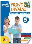 Piccolo genio. Prove INVALSI OK. Italiano e matematica. Per la Scuola elementare